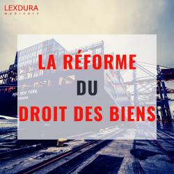 La réforme du droit des biens