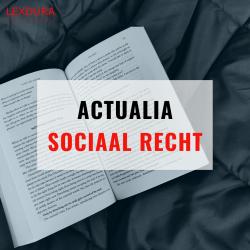 Actualia sociaal recht